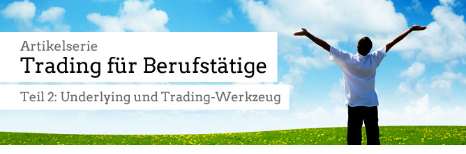 """Teil 2 der Artikelserie """"Trading für Berufstätige"""" und Leute mit wenig Zeit ;-)"""